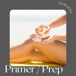 Sunless Primer / Prep
